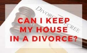 Selling your Home due to Divorce Can I keep my house in a divorce or do I need to sell it?